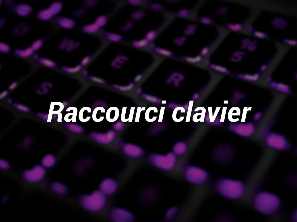 Raccourci clavier