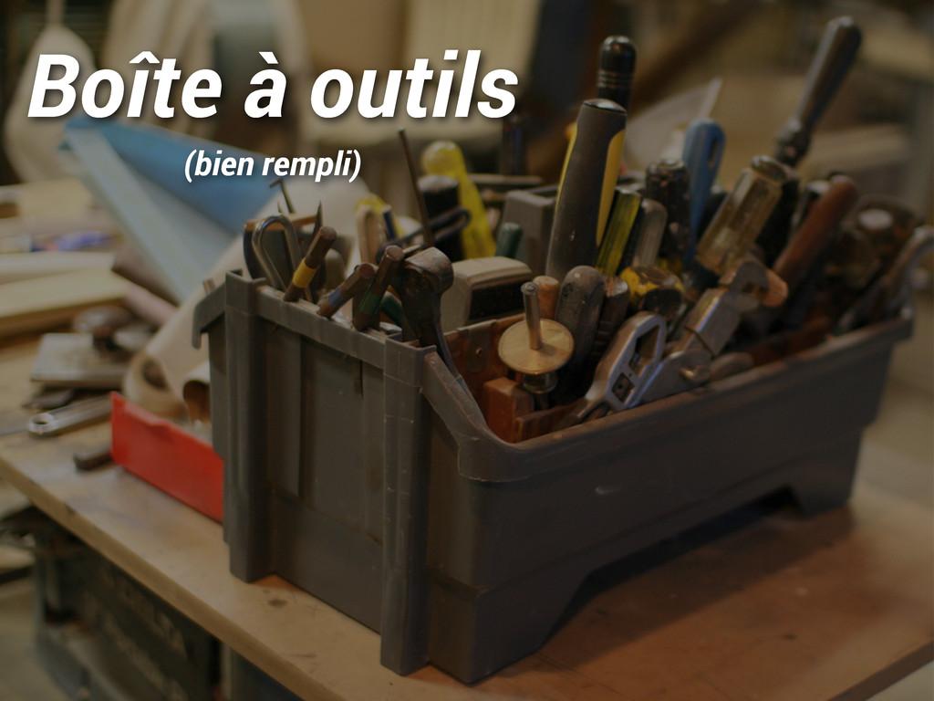 Boîte à outils (bien rempli)