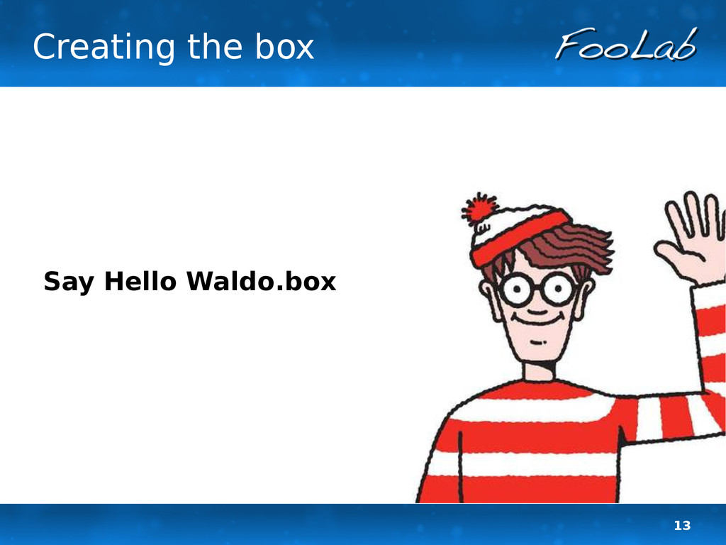 13 Creating the box Say Hello Waldo.box