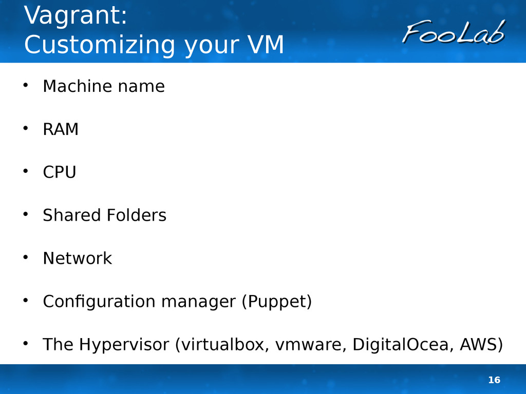 16 Vagrant: Customizing your VM  Machine name ...