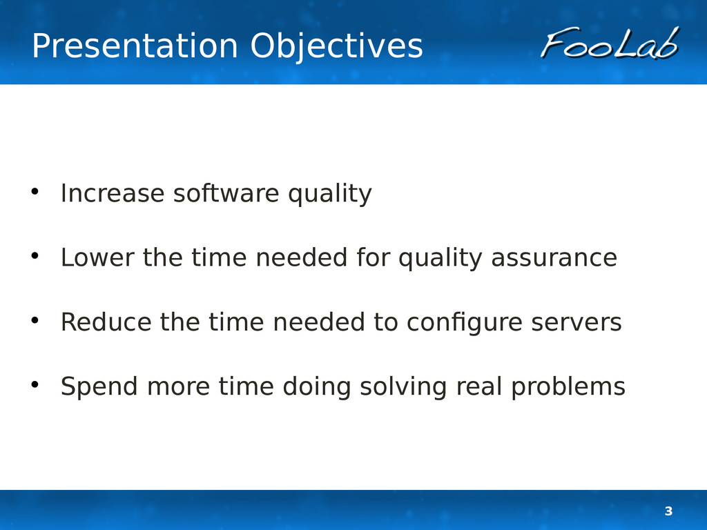 3 Presentation Objectives  Increase software q...