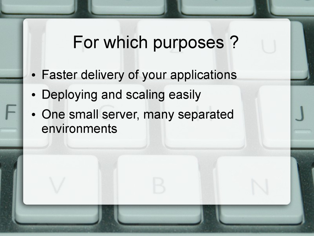 For which purposes ? ● Faster delivery of your ...