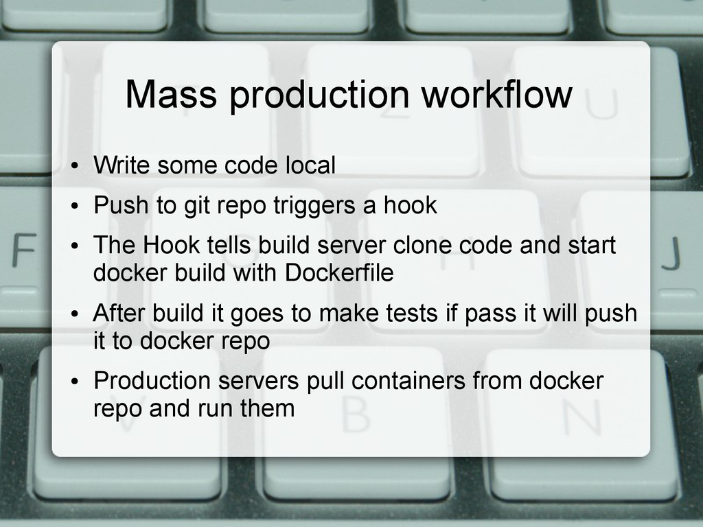 Mass production workflow ● Write some code loca...