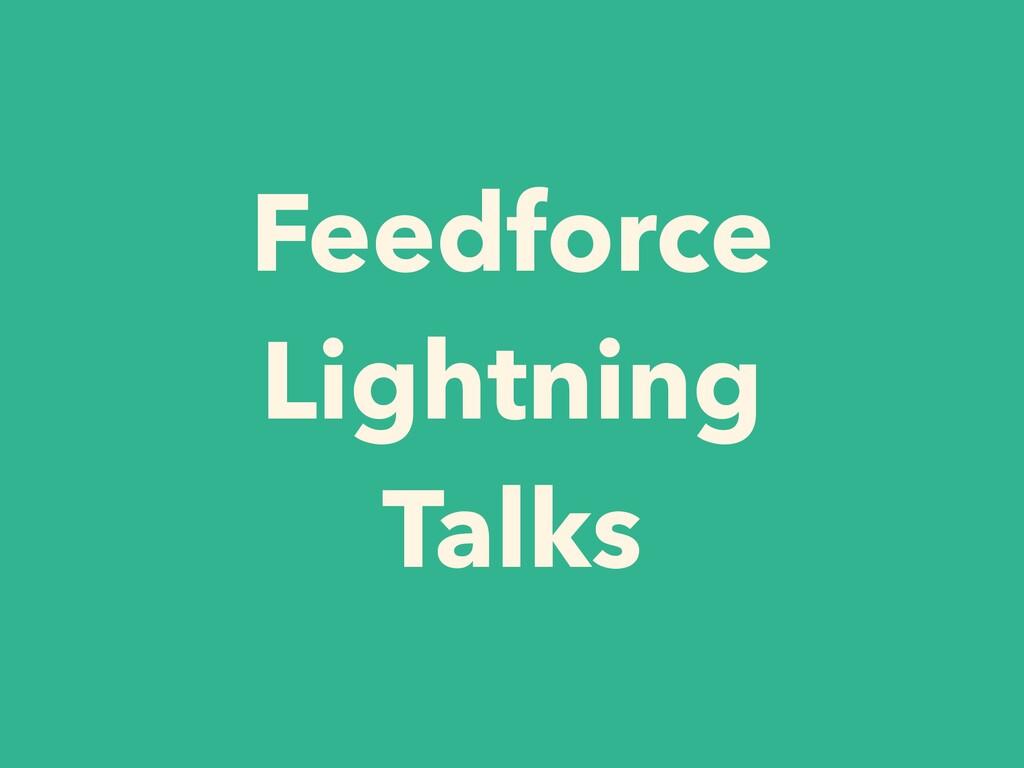 Feedforce Lightning Talks