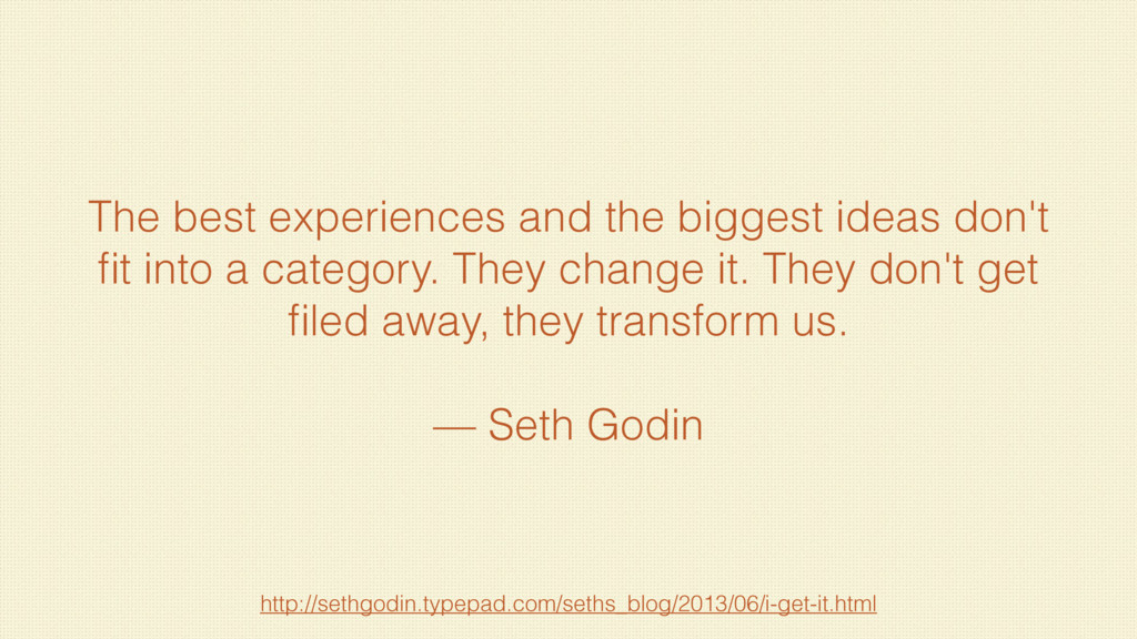 The best experiences and the biggest ideas don'...
