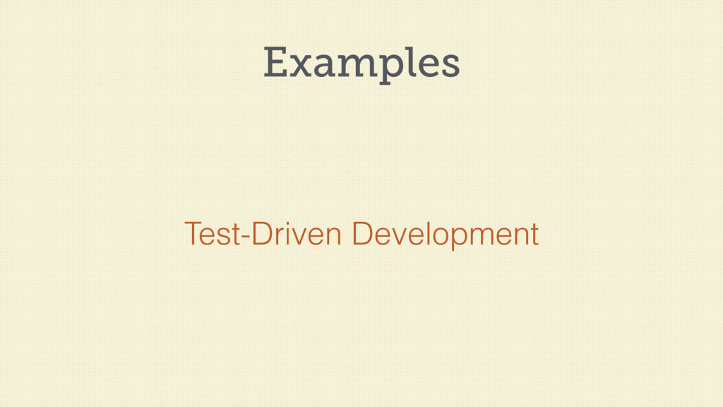 Examples Test-Driven Development