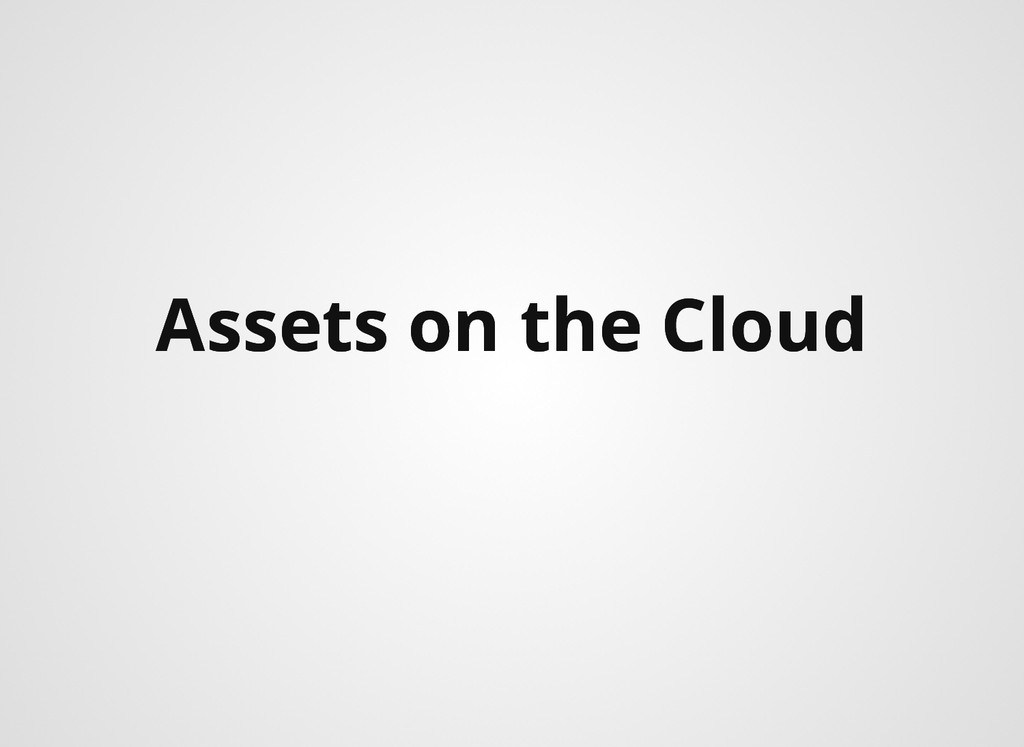 Assets on the Cloud Assets on the Cloud