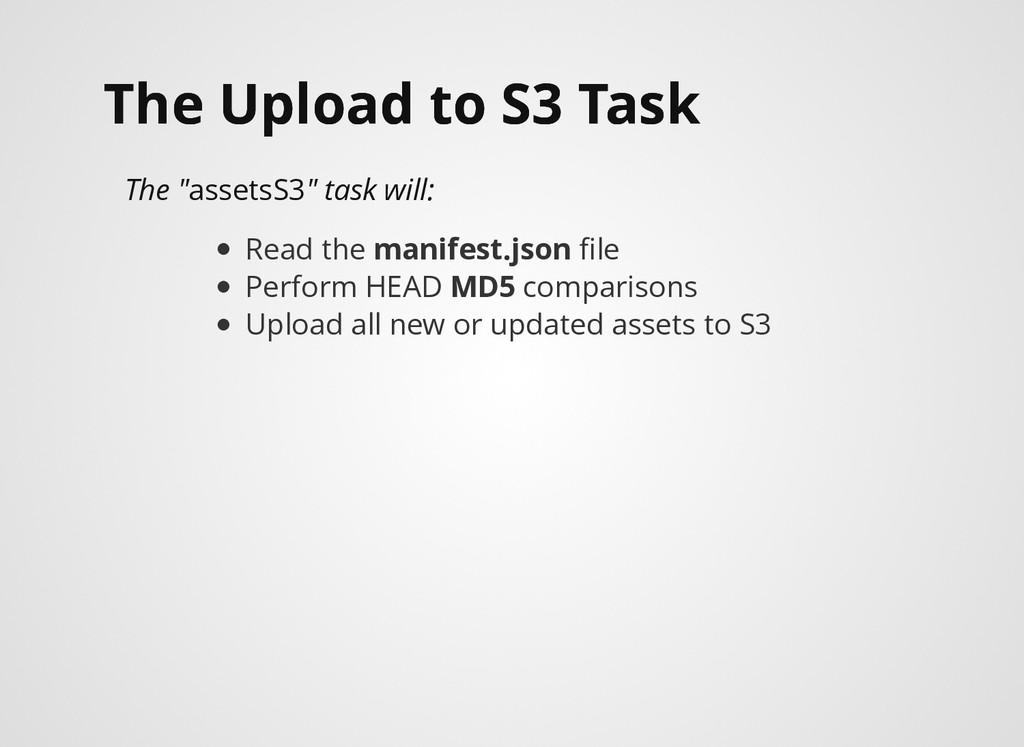 The Upload to S3 Task The Upload to S3 Task The...