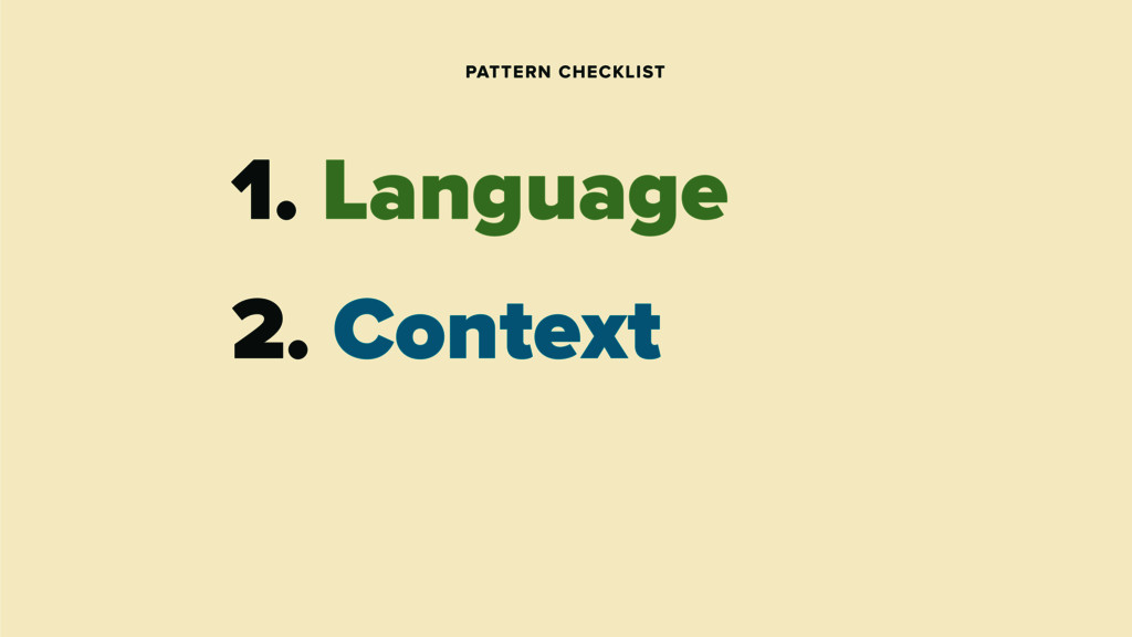 PATTERN CHECKLIST 1. Language 2. Context