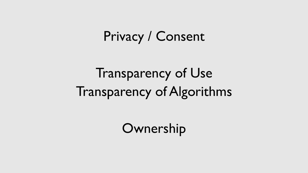 Privacy / Consent Transparency of Use Transpare...