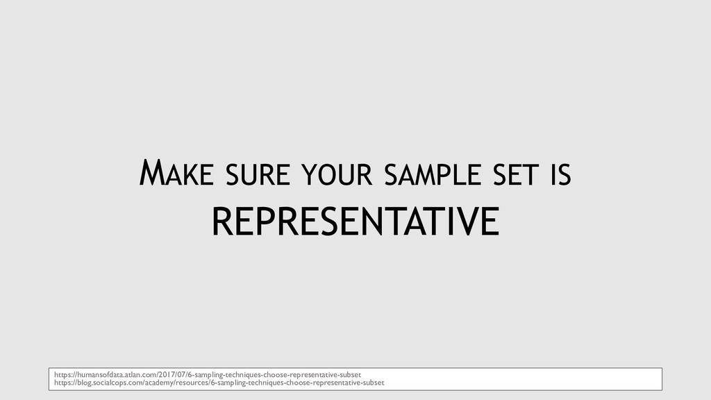 MAKE SURE YOUR SAMPLE SET IS REPRESENTATIVE htt...