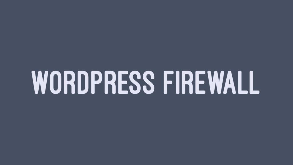 WORDPRESS FIREWALL