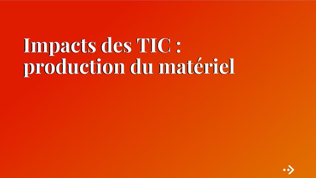 Impacts des TIC : production du matériel