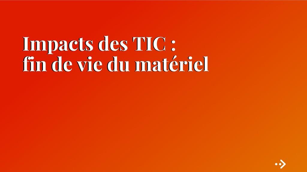 Impacts des TIC : fin de vie du matériel