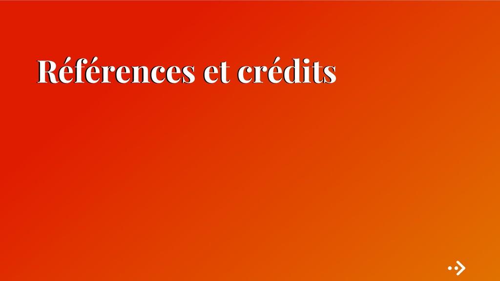 Références et crédits