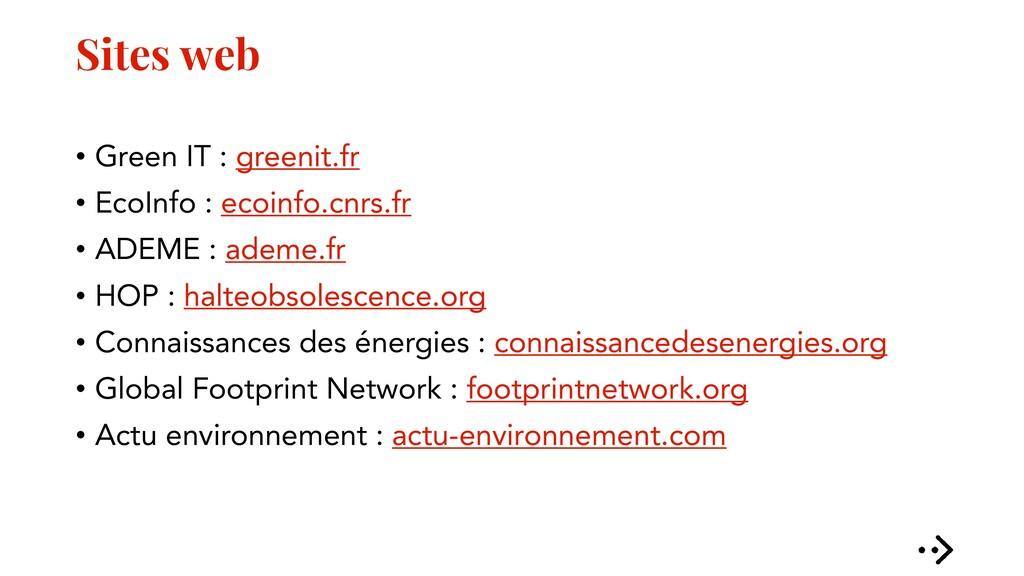 Sites web • Green IT : greenit.fr • EcoInfo : e...