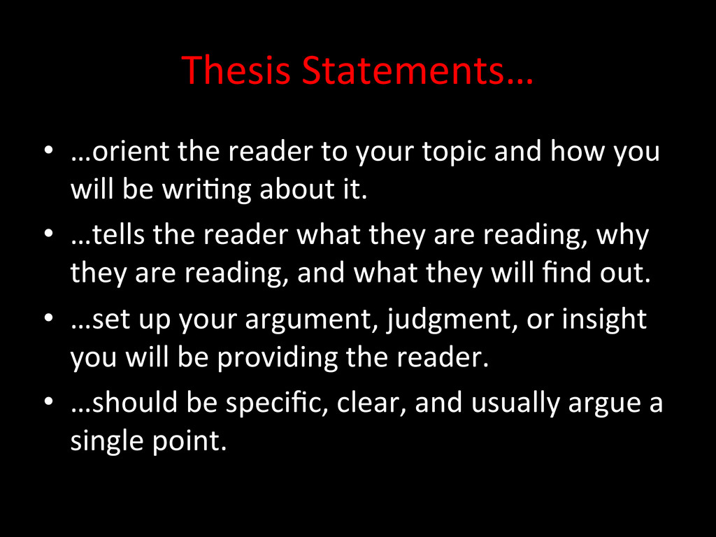 Thesis Statements…  • …orient the ...