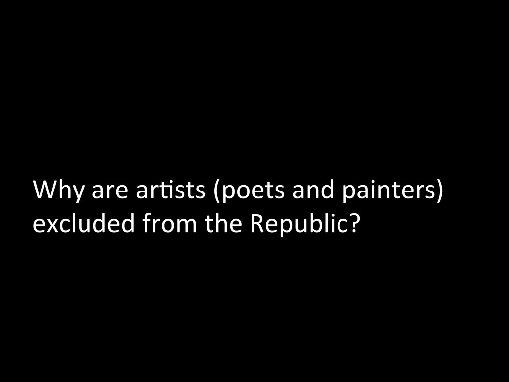 Why are arMsts (poets and painte...