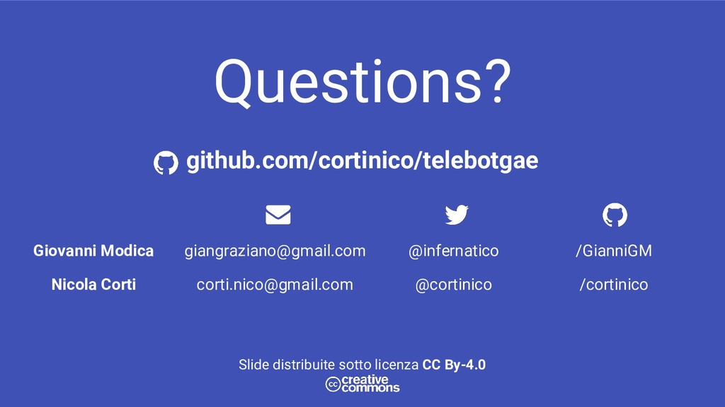 Questions? Giovanni Modica giangraziano@gmail.c...