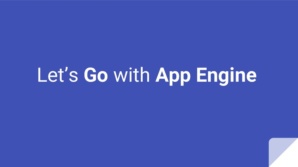 Let's Go with App Engine
