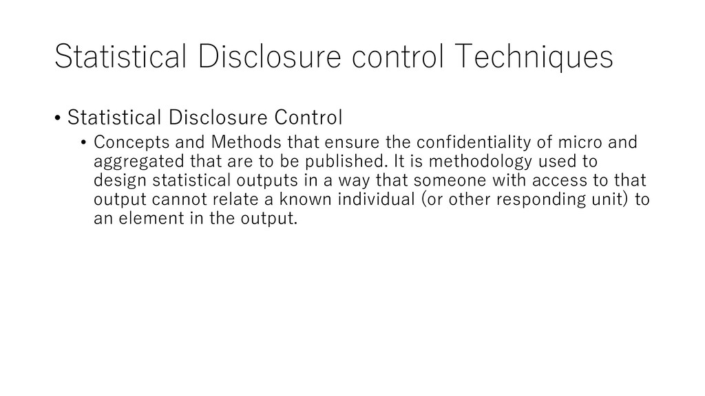 Statistical Disclosure control Techniques • Sta...
