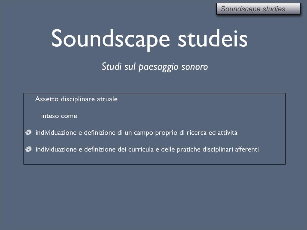 Soundscape studeis Assetto disciplinare attuale...