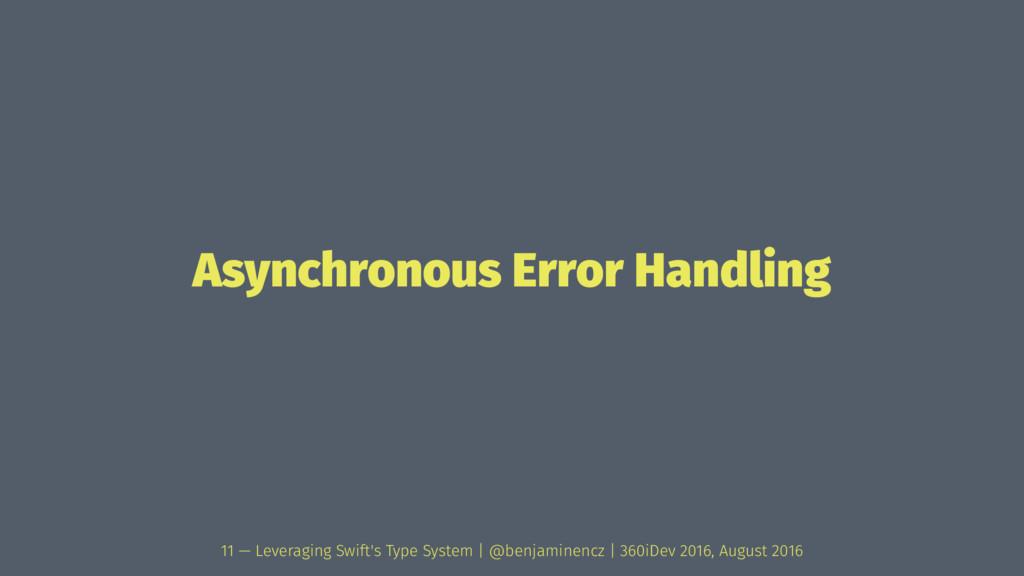 Asynchronous Error Handling 11 — Leveraging Swi...