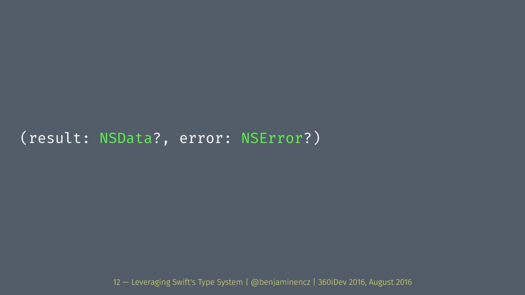 (result: NSData?, error: NSError?) 12 — Leverag...