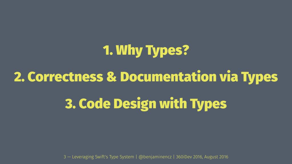 1. Why Types? 2. Correctness & Documentation vi...