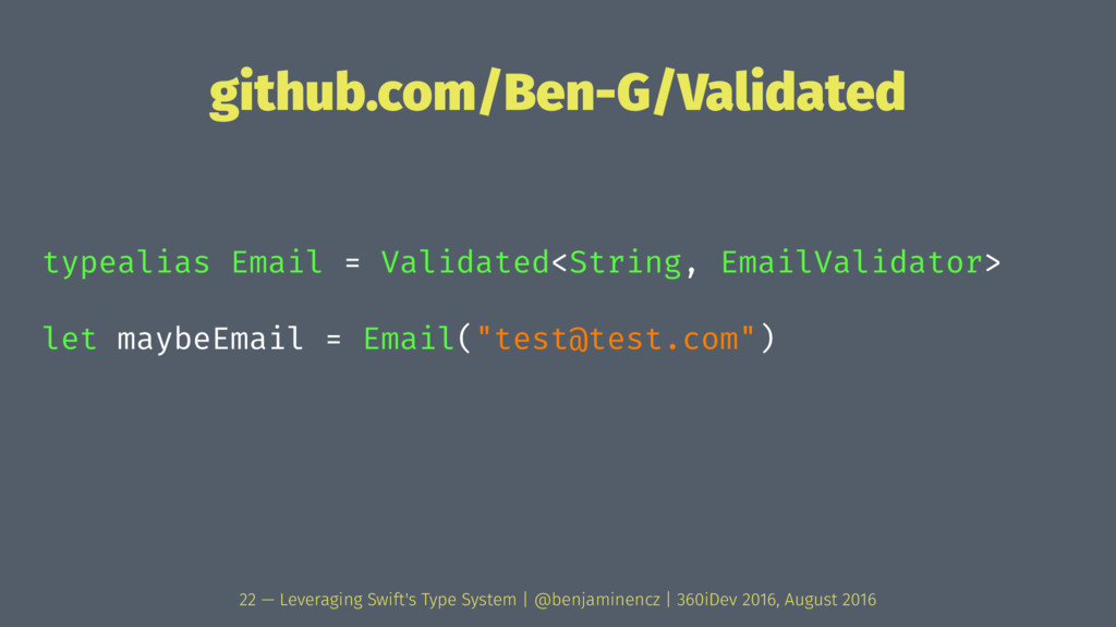 github.com/Ben-G/Validated typealias Email = Va...