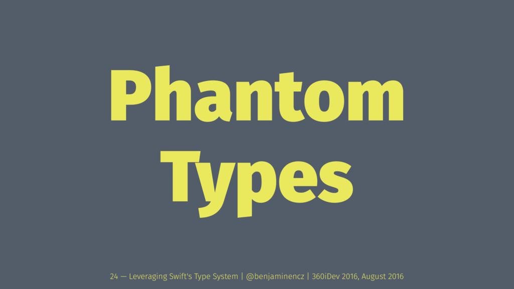 Phantom Types 24 — Leveraging Swift's Type Syst...