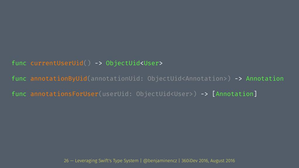 func currentUserUid() -> ObjectUid<User> func a...