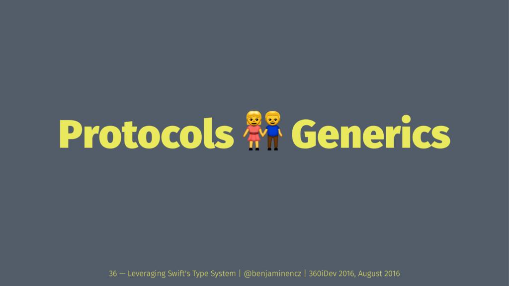 Protocols ! Generics 36 — Leveraging Swift's Ty...