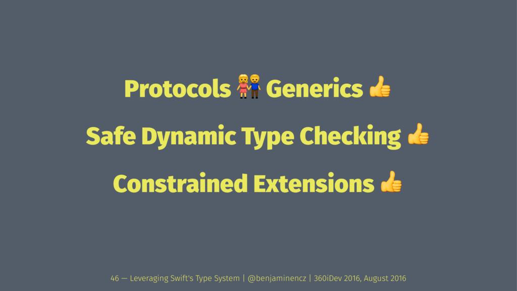 "Protocols ! Generics "" Safe Dynamic Type Checki..."