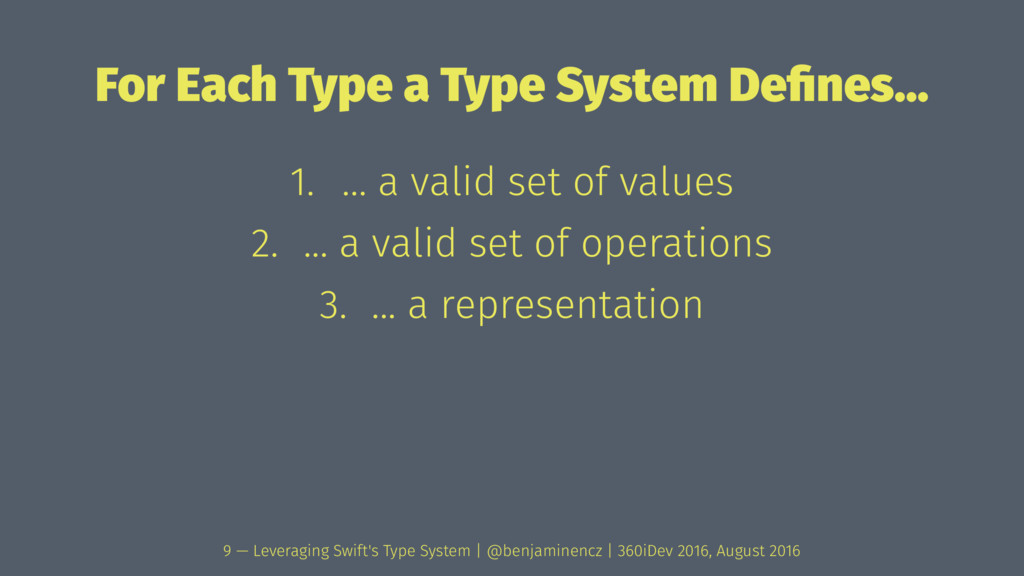 For Each Type a Type System Defines... 1. ... a ...