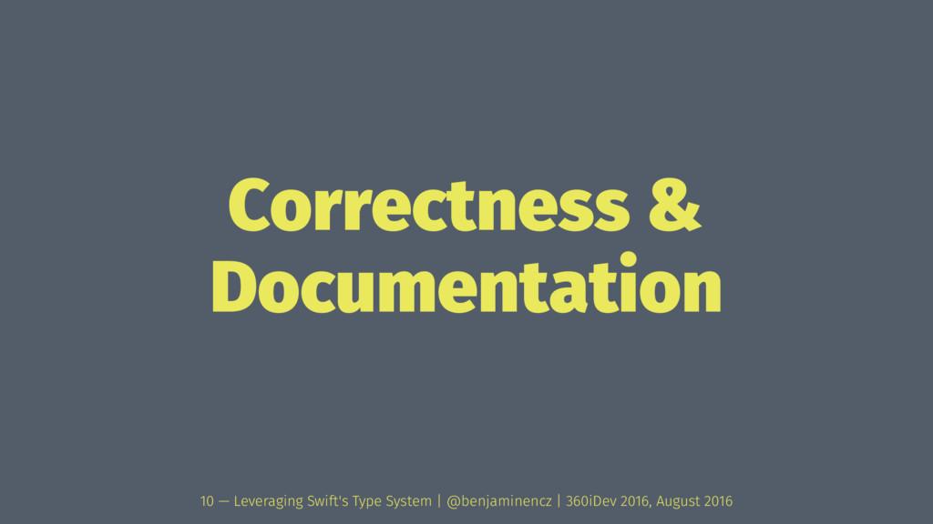 Correctness & Documentation 10 — Leveraging Swi...