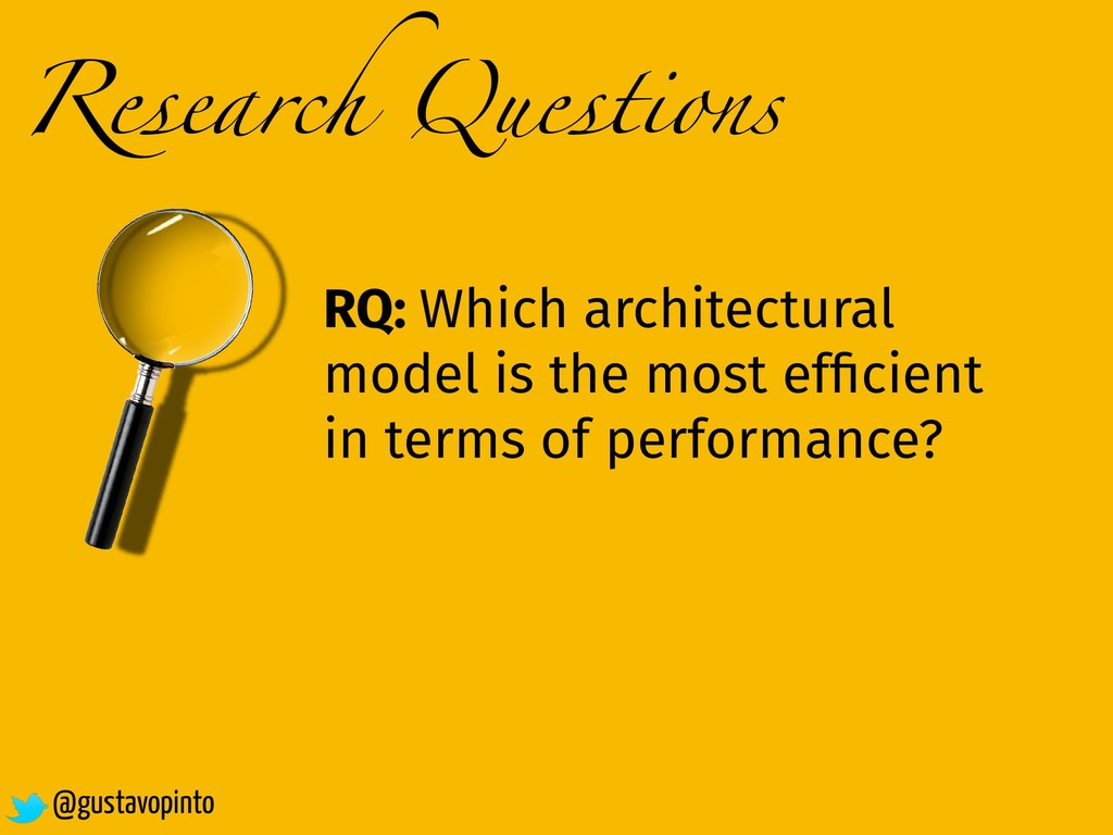 Research Questions RQ: Which architectural mode...