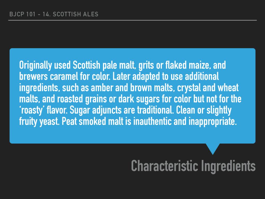Originally used Scottish pale malt, grits or fl...