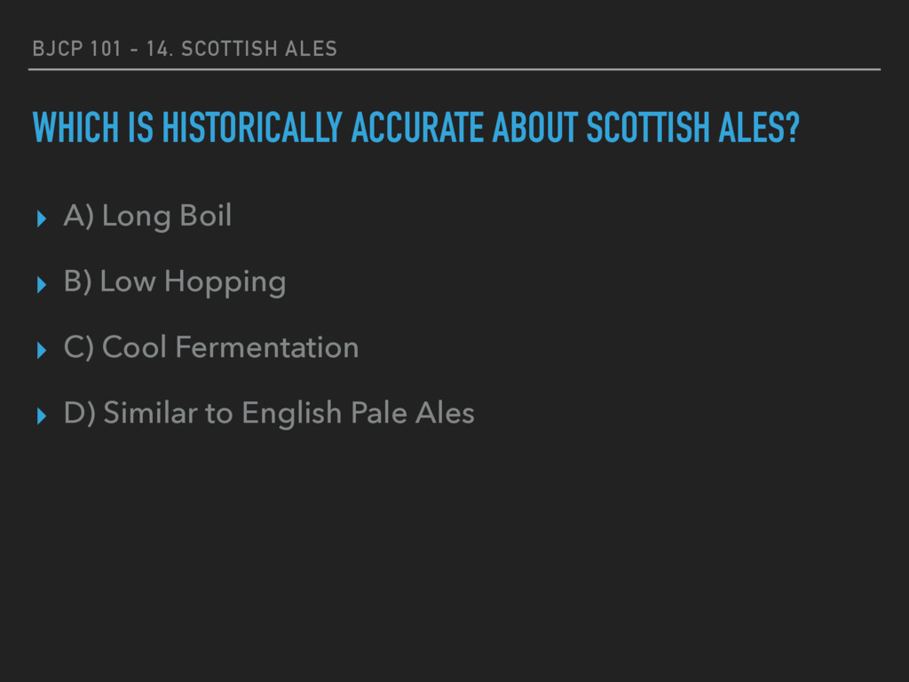 BJCP 101 - 14. SCOTTISH ALES WHICH IS HISTORICA...