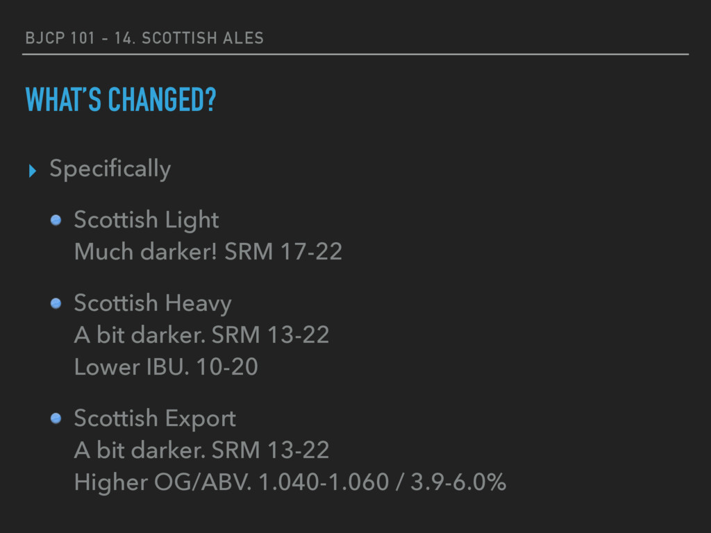 BJCP 101 - 14. SCOTTISH ALES WHAT'S CHANGED? ▸ ...