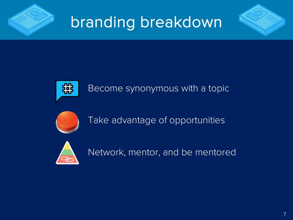 7 branding breakdown Become synonymous with a t...