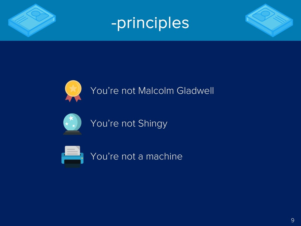9 -principles You're not Malcolm Gladwell You'r...
