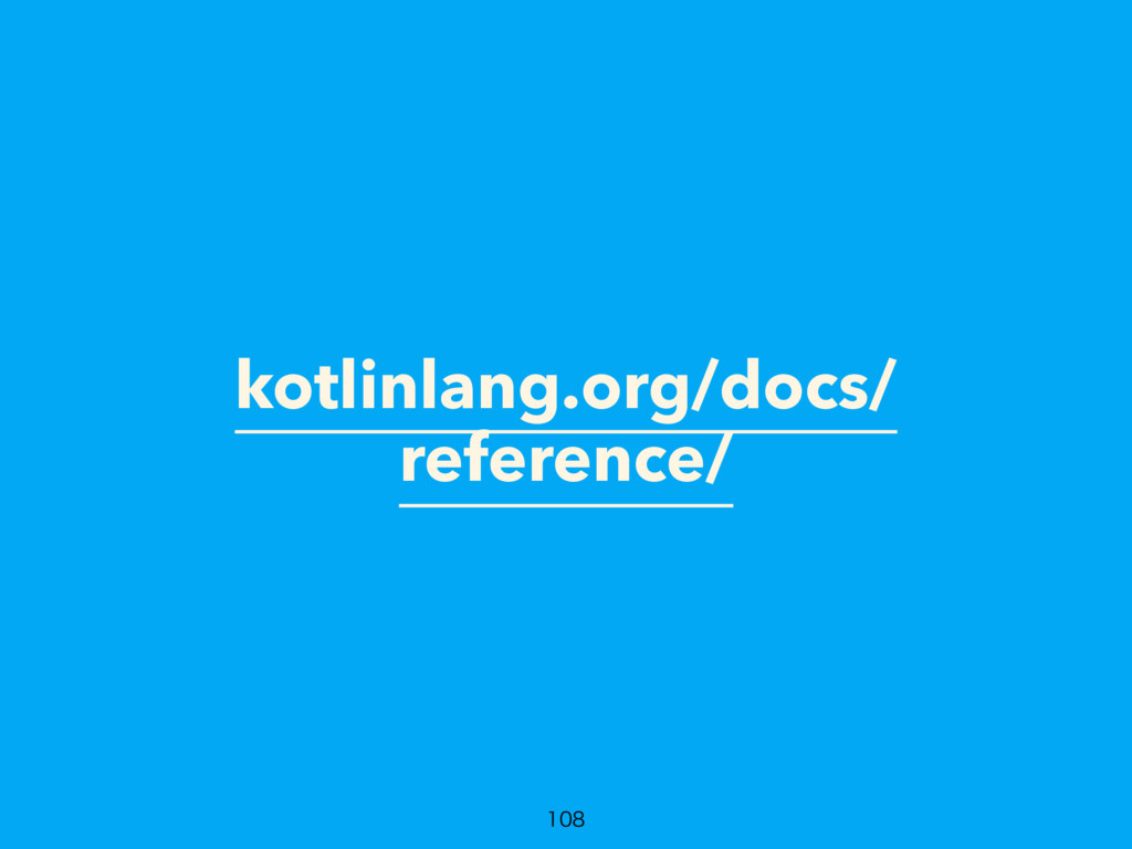 kotlinlang.org/docs/ reference/