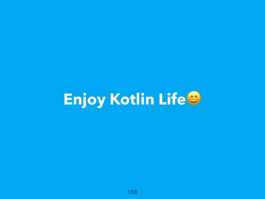 Enjoy Kotlin Life