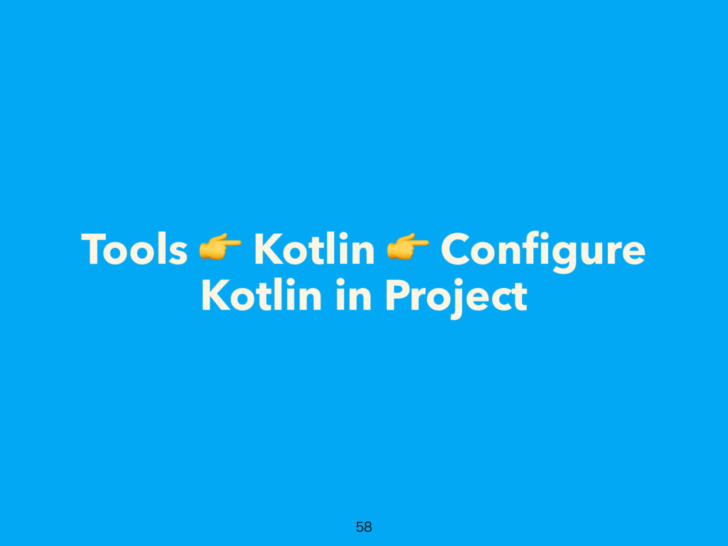 Tools  Kotlin  Configure Kotlin in Project
