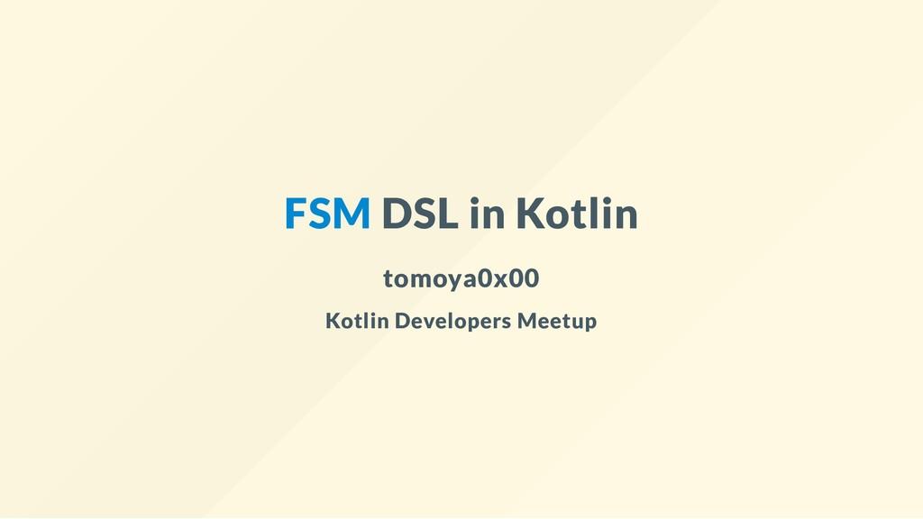 FSM DSL in Kotlin tomoya0x00 Kotlin Developers ...
