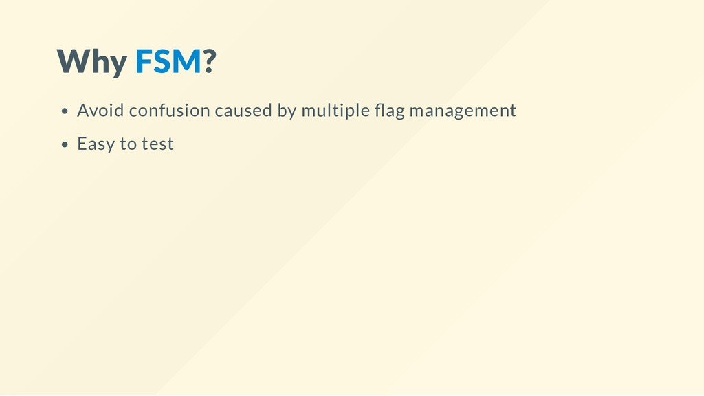 Why FSM? Avoid confusion caused by multiple ag ...