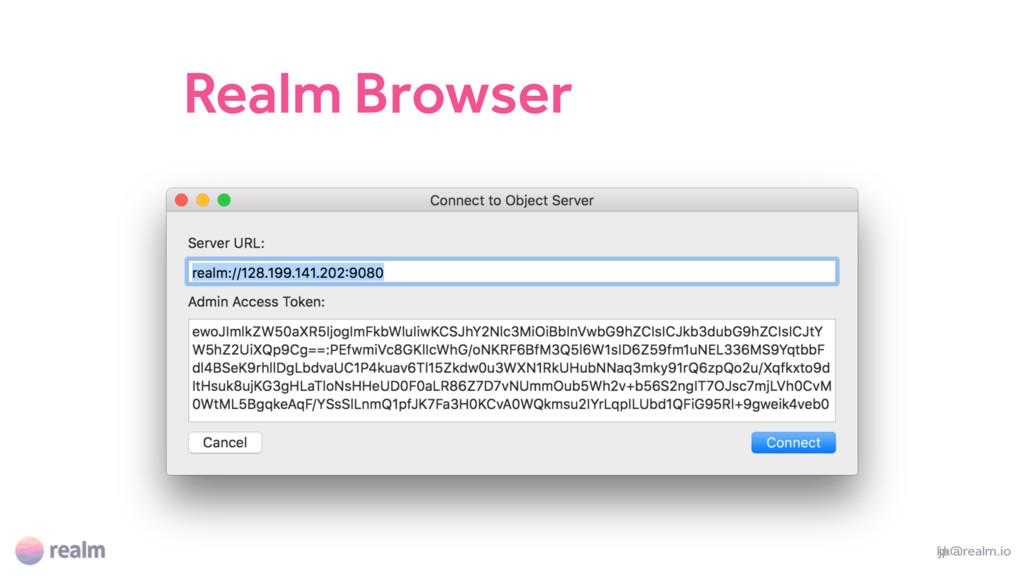 Realm Browser jp@realm.io kk@realm.io