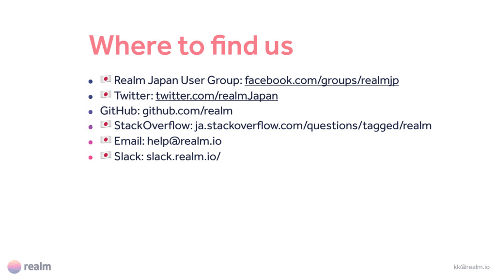 Where to find us • % Realm Japan User Group: fa...