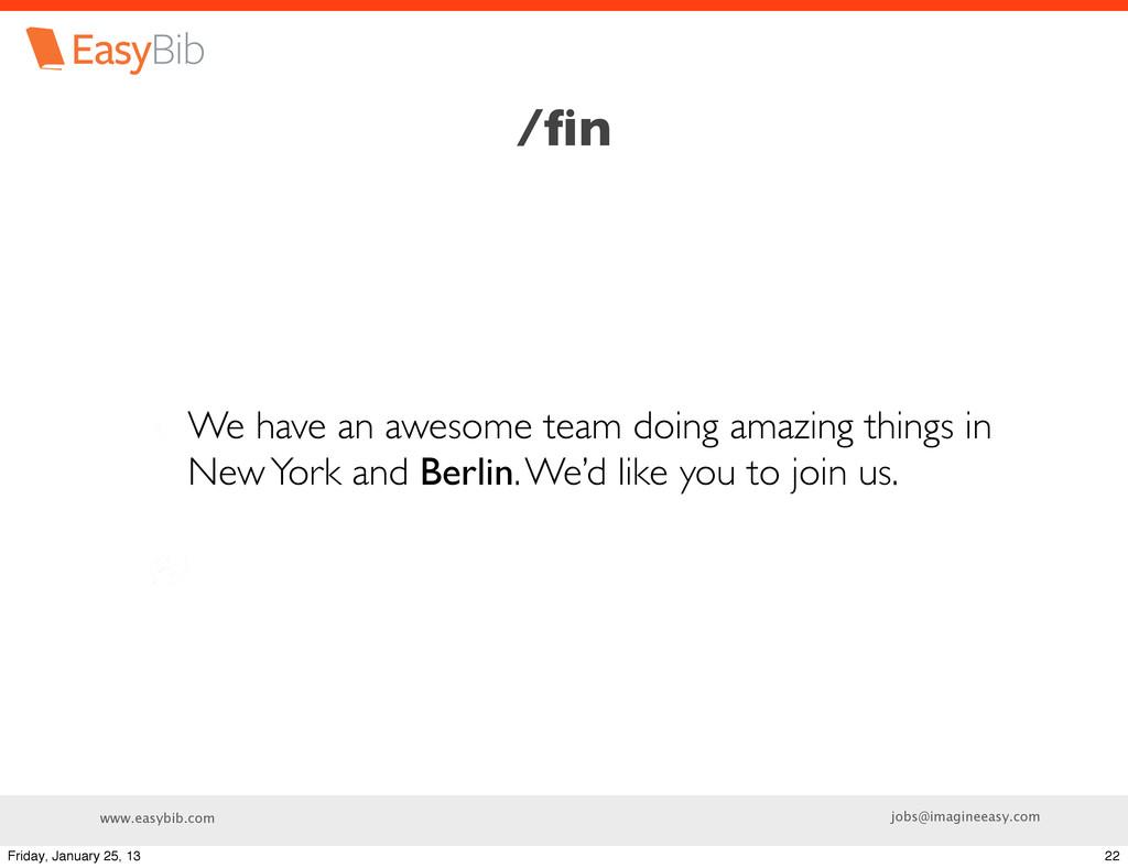 www.easybib.com jobs@imagineeasy.com /fin We hav...